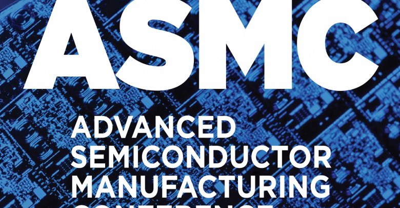 ASMC 2020 to Showcase Advanced Semiconductor Manufacturing Strategies